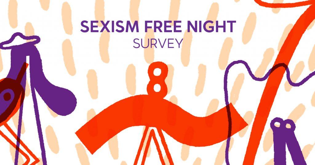 Sexism Free Night Survey